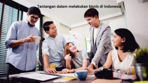 Tantangan dalam melakukan bisnis